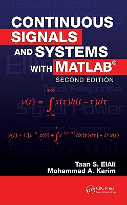 Continuous Signals and Systems With Matlab By Elali, Taan S./ Karim, Mohammad A.