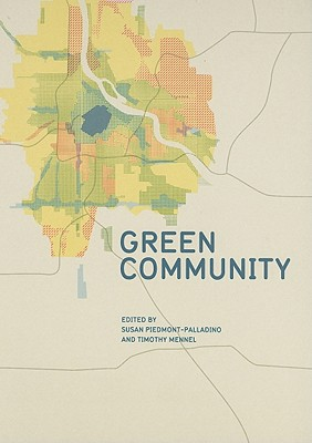 Green Community By Piedmont-Palladino, Susan (EDT)/ Mennel, Timothy (EDT)